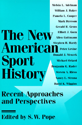 The New American Sport History By Pope, Steven W. (EDT)
