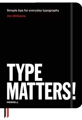 Type Matters! By Williams, Jim